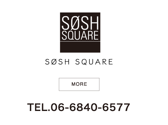 SOSH SQUARE TEL 06-6840-6577